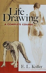 Life Drawing :  A Complete Course