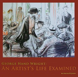 George Hand Wright: An Artist's Life Examined