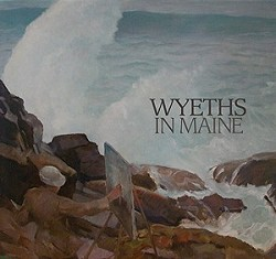 Wyeths in Maine