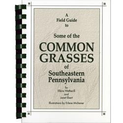 Field Guide to Some of the Common Grasses of SE Pennsylvania