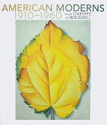 American Moderns, 1910-1960: From O'Keefe to Rockwell