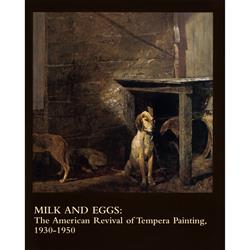 Milk & Eggs: The American Revival of Tempera Painting, 1930-,0-295-98190-3