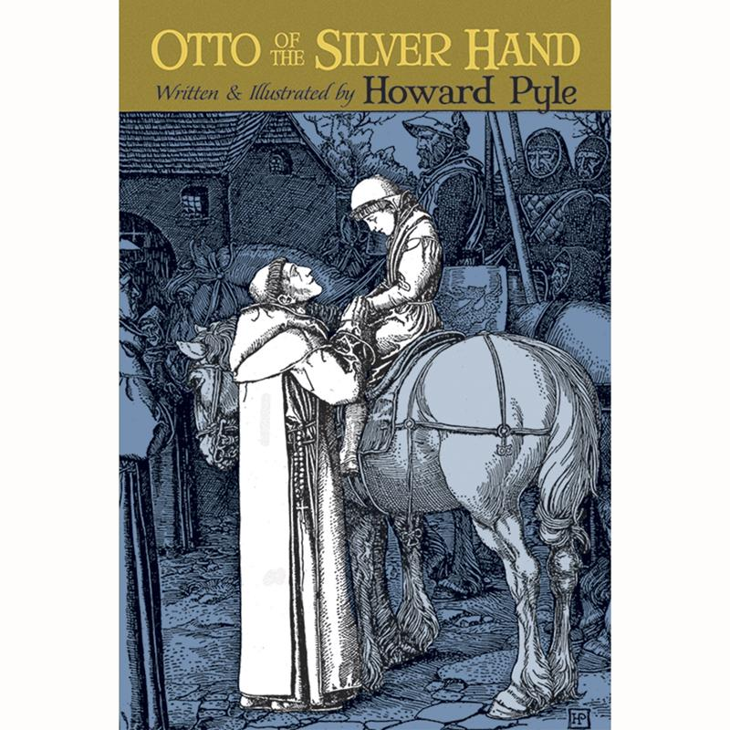 Otto of the Silver Hand,0-486-21784-1