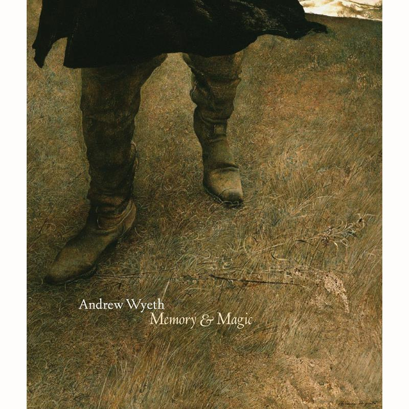 Andrew Wyeth: Memory and Magic,1-932543-05-8