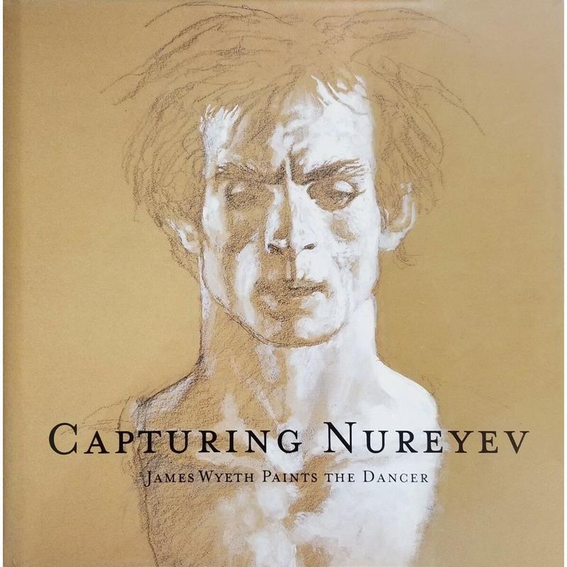 Jamie Wyeth Capturing Nureyev Exhibition Catalog,0-918749-10-7