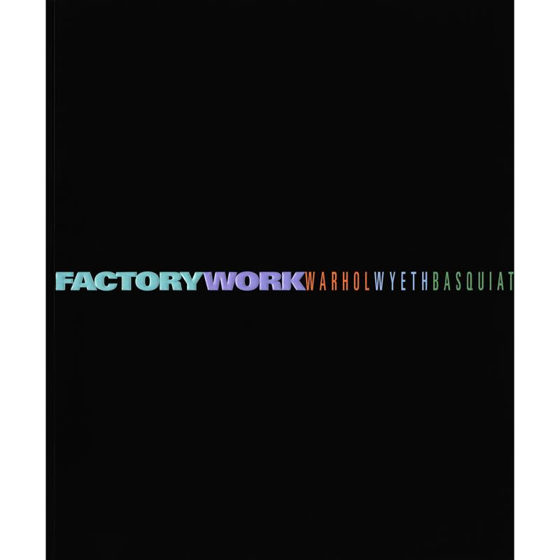 Factory Work Exhibition Catalogue,0-918749-21-2