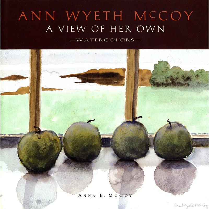 Ann Wyeth McCoy: View of Her Own,0-9776298-0-5