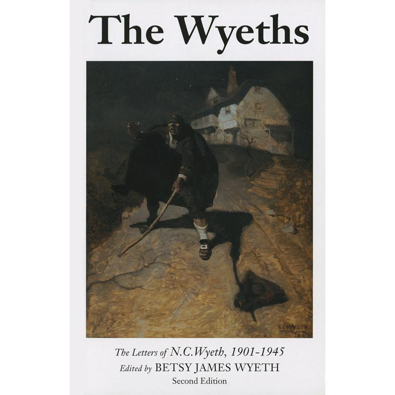 The Wyeths: The Letters of N.C. Wyeth 1901-1945,0-9795872-3-9