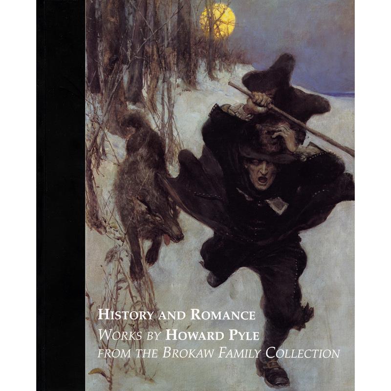 Howard Pyle: History and Romance,11-99-01449-4
