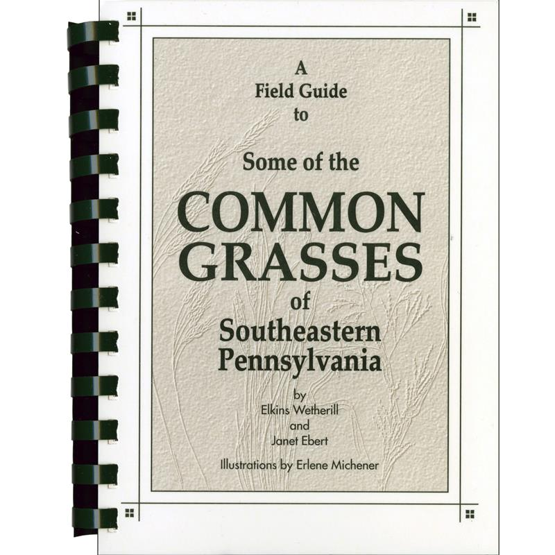 Field Guide to Some of the Common Grasses of SE Pennsylvania,11-99-01458-3