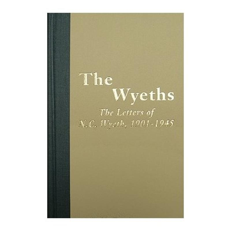 The Wyeths: The Letters of N.C. Wyeth 1901-1945 Hardcover,11-99-05520-4