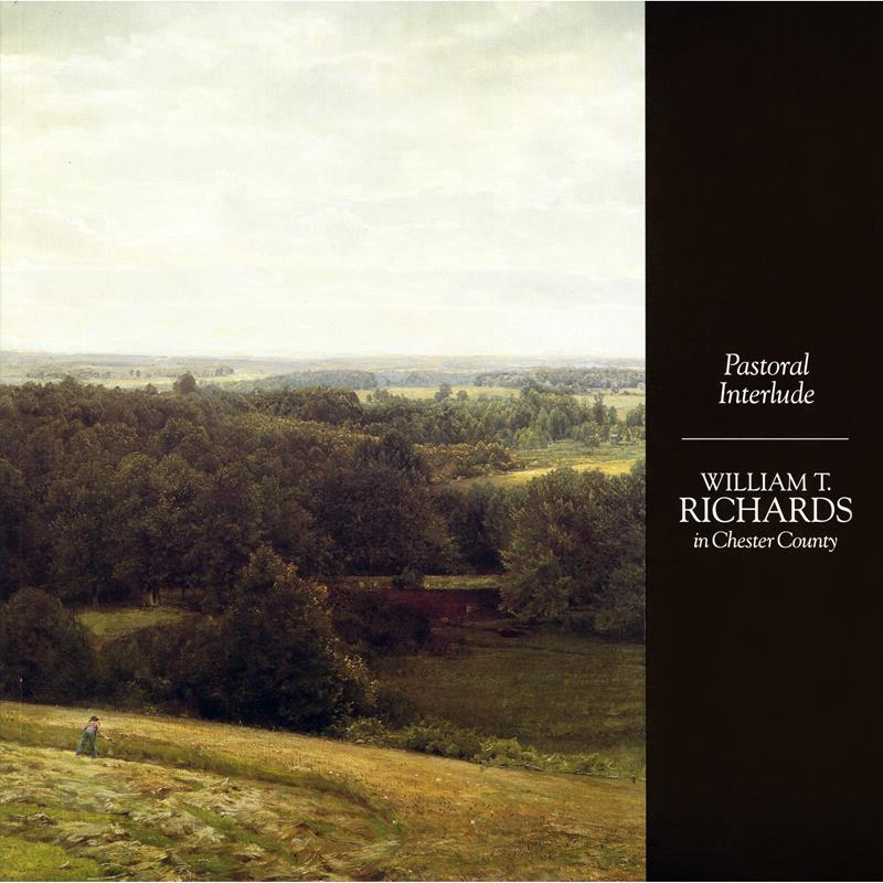 William T. Richards: Pastoral Interlude Exhibition Catalogue