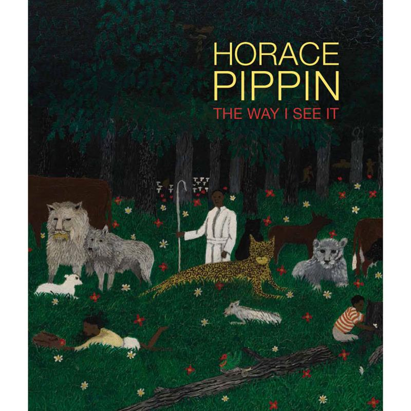 Horace Pippin: The Way I See It exhibition catalogue