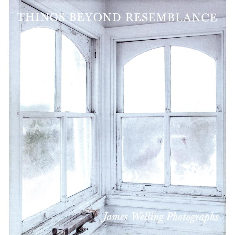 James Welling:Things Beyond Resemblance Exhibition Catalogue