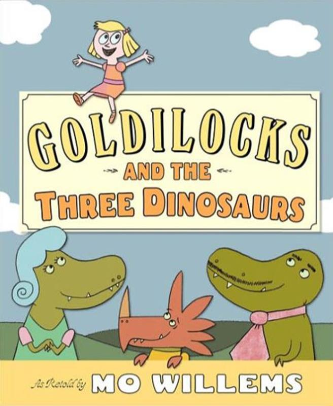 Goldilocks and the Three Dinosaurs- Willems