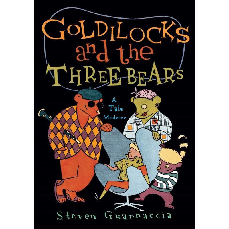 Goldilocks and the Three Bears: A Tale Moderne- Guarnaccia